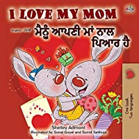 I Love My Mom (English Punjabi Bilingual Book -Gurmukhi) (English Punjabi Bilingual Collection - Gurmukhi)