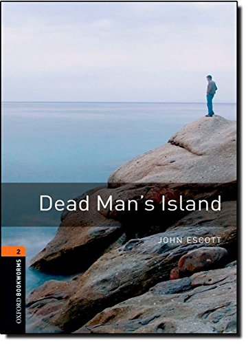 Dead Man's Island (Oxford Bookworms Series)の詳細を見る