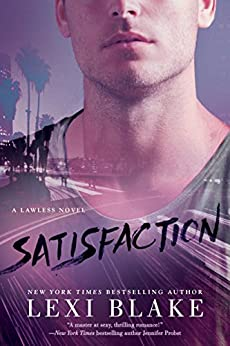 Satisfaction (A Lawless Novel Book 2) by [Blake, Lexi]