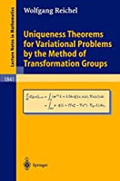 Uniqueness Theorems for Variational Problems by the Method of Transformation Groups (Lecture Notes in Mathematics)