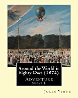 Around the World in Eighty Days: Adventure Novel