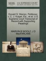 Donald S. Warren, Petitioner, V. C. J. Kuiper, Etc., Et Al. U.S. Supreme Court Transcript of Record with Supporting Pleadings