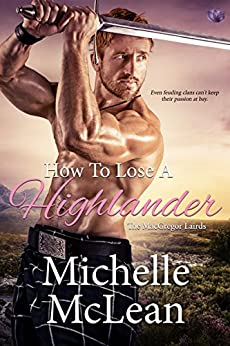 How to Lose a Highlander (The MacGregor Lairds) by [McLean, Michelle]