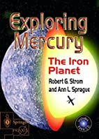 Exploring Mercury: The Iron Planet (Springer Praxis Books)