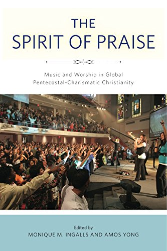 The Spirit of Praise: Music and Worship in Global Pentecostal-Charismatic Christianity (English Edition)