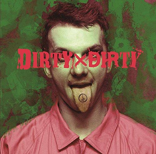 DIRTY×DIRTY【A:初回限定盤】