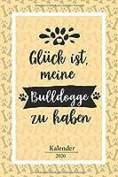 Franzoesische Bulldogge Kalender 2020: Geschenk Wochenplaner,Terminkalender 2020 fuer Hundebesitzer, Frauchen Herrchen eines Hundes. Lustiger Spruch Geschenkidee zu Weihnachten unter 10 Euro als Planer Organizer, Timer, Jahresplaner,Taschenkalender und Plan