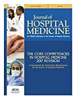 JHM Core Competencies 2017: Updates to the core competencies in hospital medicine -- 2017