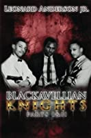 Blackavellian Knights: Parts One and Two
