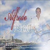 Alfredo Sings Brel Cubanismo