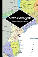 Mozambique Travel Journal: Write and Sketch Your Mozambique Travels, Adventures and Memories
