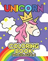 Unicorn Coloring Book for Kids Ages 2-4: Coloring Books with Unicorns World for Kids Girls Boys Toddlers