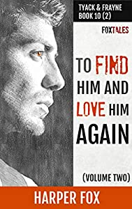 To Find Him and Love Him Again (Volume 2): Book Ten (2) in the Tyack & Frayne Mystery Series (English Edition)