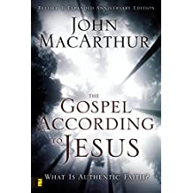 The Gospel According to Jesus: What Is Authentic Faith?