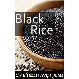 Black Rice: The Ultimate Recipe Guide
