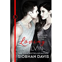 Loving Kalvin (The Kennedy Boys Book 4)
