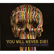 YOU WILL NEVER DIE
