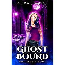 GhostBound: An Urban Fantasy Mystery (Portland Ivy Book 1)