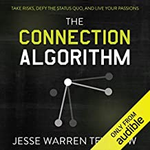 The Connection Algorithm: Take Risks, Defy the Status Quo, and Live Your Passions