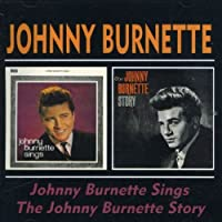JOHNNY BURNETTE SINGS / THE JOHNNY BURNETTE STORY