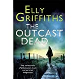 Outcast Dead: The Dr Ruth Galloway Mysteries 6
