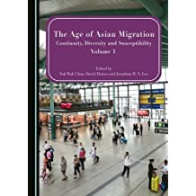 The Age of Asian Migration: Continuity, Diversity, and Susceptibility Volumes 1 & 2