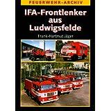 IFA-Frontlenker aus Ludwigsfelde: Die Geschichte der Feuerwehrfahrzeuge auf W50 und L60