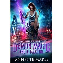 Demon Magic and a Martini (The Guild Codex: Spellbound Book 4)