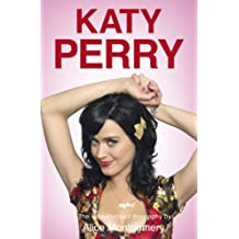 Katy Perry: The Unofficial Biography