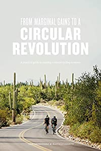 From Marginal Gains to a Circular Revolution: A practical guide to creating a circular cycling economy (English Edition)