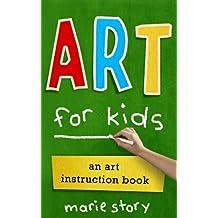 Art for Kids: An Art Instruction Book