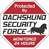 "Dachshund Dog Yard Sign""Security Force Dachshund"""