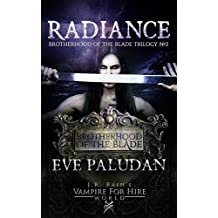 J.R. Rain's Vampire for Hire World: Radiance (Brotherhood of the Blade Trilogy Book 3)