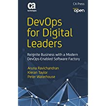 DevOps for Digital Leaders: Reignite Business with a Modern DevOps-Enabled Software Factory