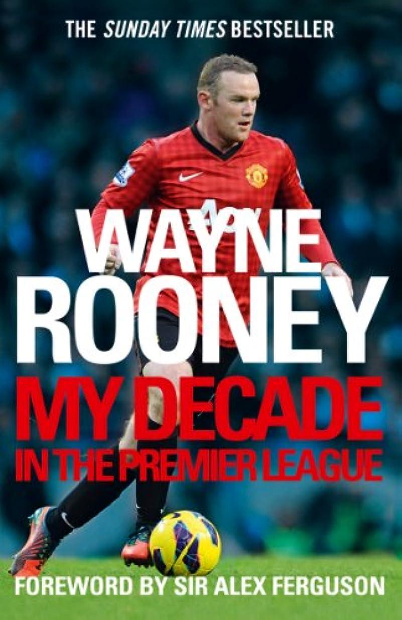 入る呼び出す問い合わせWayne Rooney: My Decade in the Premier League (English Edition)