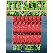 Finance Mindfulness 2: 3D Zen (Volume 2)