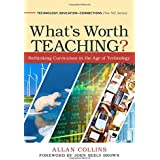 What's Worth Teaching?: Rethinking Curriculum in the Age of Technology (Technology, Education-Connections (The TEC Series))