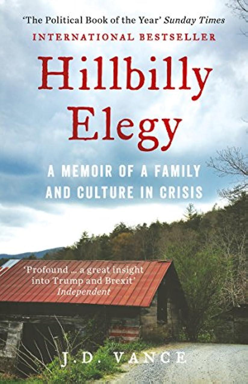 欲求不満債務者直径Hillbilly Elegy: A Memoir of a Family and Culture in Crisis (English Edition)