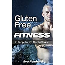 Gluten Free Fitness: 21 Recipe For and After the Workout (Fitness, Healthy food, Workout meals, Bodybuilding meal plan)