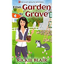 From Garden To Grave (The Leafy Hollow Mysteries Book 1)