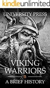 Viking Warriors: A Brief History of Ragnar Lothbrok, Björn Ironside, and Ivar the Boneless (English Edition)