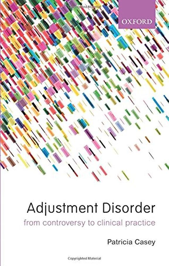 側面女王宇宙Adjustment Disorder: From Controversy to Clinical Practice