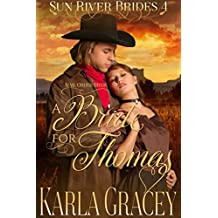 Mail Order Bride - A Bride for Thomas: Sweet Clean Inspirational Frontier Historical Western Mail Order Bride Mystery Romance (Sun River Brides Book 4)