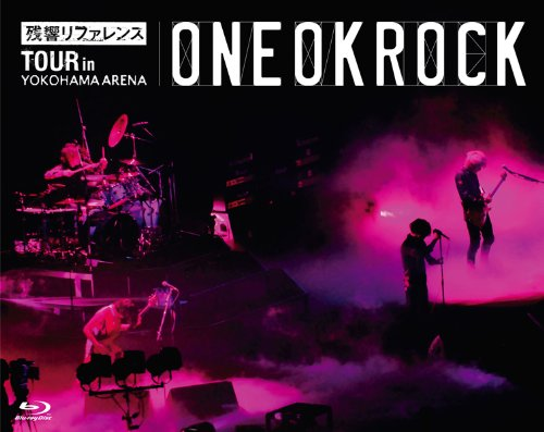 "ONE OK ROCK – ""残響リファレンス""TOUR in YOKOHAMA ARENA (2012) [Blu-Ray to FLAC 24bit/48kHz]"