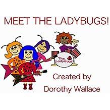 Meet The LadyBugs