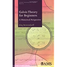 Galois Theory for Beginners: A Historical Perspective (Student Mathematical Library) (Student Matehmatical Library): 35