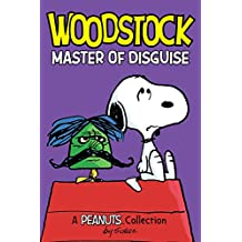 Woodstock: Master of Disguise  (PEANUTS AMP! Series Book 4): A Peanuts Collection (Peanuts Kids)