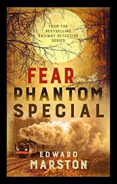 Fear on the Phantom Special: Dark deeds for the Railway Detective to investigate (Railway Detective series Book 17)