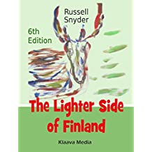 The Lighter Side of Finland (6th Edition): The world's funniest and most entertaining Finnish guidebook: culture, people, places and etiquette
