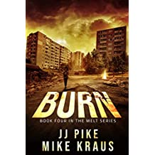 BURN - Melt Book 4: (A Thrilling Post-Apocalyptic Survival Series)